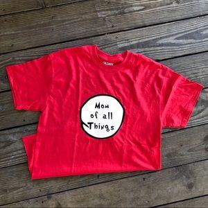 Mom of all things Shirt